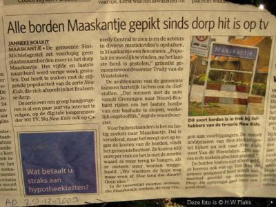 Maaskantje is sinds 2008 landelijk bekend vanwege de internet-tv serie New Kids, die zich deels in dit dorp en deels in buurdorp Den Dungen afspeelt. Neveneffect hiervan was dat de plaatsnaamborden nogal eens ontvreemd werden...