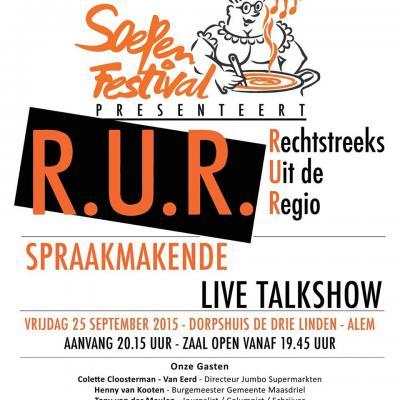Als 'spin off' van het Soepenfestival is er jaarlijks in Alem ook het spraakmakende praatprogramma RUR: Rechtstreeks Uit de Regio.