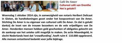 Stichting De Amer heeft in 2014 dankzij een crowdfundingsactie, in het Drents 'Maandegeld', Cultureel Café De Amer in Amen kunnen aankopen, waarmee het voortbestaan van dit icoon op het gebied van muziek- en literaire evenementen is verzekerd.