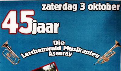En muzikaal zijn ze ook in Asenray; Die Lerchenwald Musikanten hebben in 2015 het 45-jarig jubileum gevierd. Dus dat wordt in 2020 weer feest!