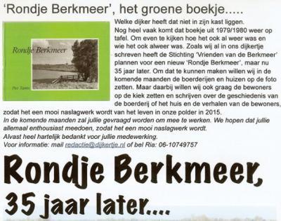 In 1980 heeft P. Tamis het boekje 'Rondje Berkmeer' geschreven en uitgegeven. Er wordt momenteel hard aan gewerkt om hier een geactualiseerde editie van uit te geven.