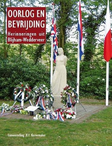 In 2015 is het boek 'Oorlog en bevrijding. Herinneringen uit Blijham-Wedderveer' verschenen, met 33 verhalen van inwoners die als kind de oorlog en bevrijding hebben meegemaakt. Op de omslag het oorlogsmonument in Wedderveer.