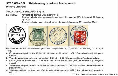 In juni 1915 wordt de naam van het hulppostkantoor Bonnermond gewijzigd in Stadskanaal-Pekelderweg, wat uiteraard ook in de afstempelingen tot uitdrukking komt. Voor de verdere lotgevallen van dit kantoortje, zie de tekst in de afbeelding.