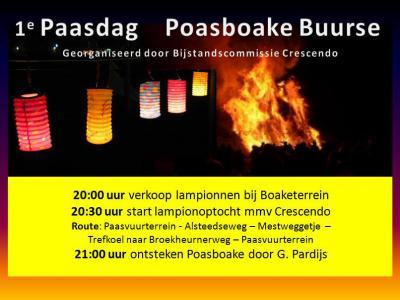 Een van de jaarlijkse tradities in Buurse is het paasvuur oftewel de poasboake, op 1e paasdag. 's Avonds, in het donker, gaat men met een lampionnenoptocht naar de paasvuurlocatie, waar het vuur vervolgens wordt ontstoken.