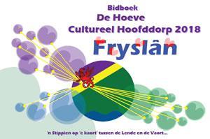 Het dorp De Hoeve is benoemd tot Cultureel Hoofddorp, als vertegenwoordiger van de Friese dorpen op weg naar en tijdens Leeuwarden Culturele Hoofdstad 2018.