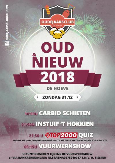 Een week na de Kerst is het alweer feest in De Hoeve; op oudjaarsdag is er de hele dag van alles te doen; carbidschieten, een instuif, een Top2000quiz en als afsluiting een mooie vuurwerkshow om het nieuwe jaar spetterend te beginnen.
