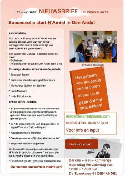 De inwoners van Den Andel hebben na de sluiting van basisschool De Holm, in 2015, o.a. de Pop-up store H'Andel in het pand gerealiseerd. Zij beogen het pand met dit initiatief en nog vele andere, zoals een ontmoetingscentrum, voor het dorp te behouden.