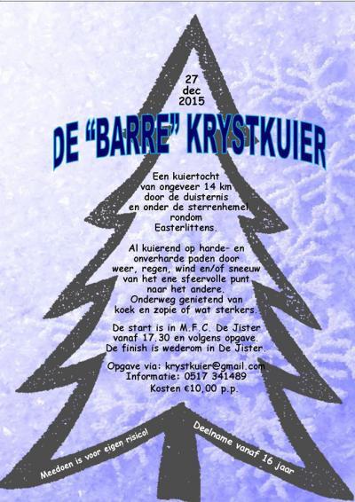 Een heel bijzonder en wellicht voor ons land wel uniek evenement is de jaarlijkse Barre Kryst Kuier op 27 december, waarbij men 14 km door de duisternis en onder de sterrenhemel over verharde en onverharde paden rondom Easterlittens kuiert.