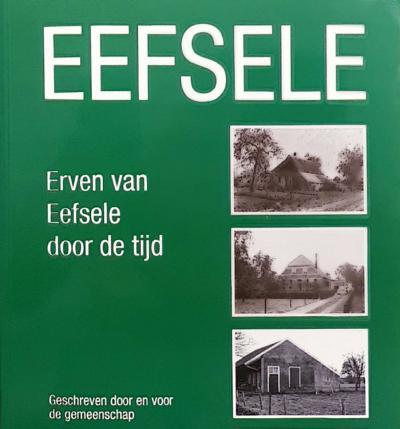 In 2016 is het boek 'Erven van Eefsele door de tijd' verschenen, met een beschrijving van alle boerderijen in de buurtschap in tekst en beeld.