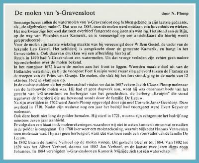 Reeds in 1490 is in de archieven sprake van een poldermolen in 's-Gravensloot. Lees hier de lotgevallen van deze molen in een artikel in tijdschrift Heemtijdinghen van de SHHV, jrg. 1979. Zie ook het hoofdstuk Geschiedenis.