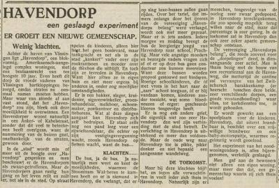 De PZC doet d.d. 25-1-1947 verslag van het welbevinden van de bewoners van het een jaar ervoor aangelegde Havendorp, een 'dorp in de stad' Vlissingen. Over het algemeen zijn de mensen er heel blij mee. Ze hebben slechts enkele kritiekpuntjes.