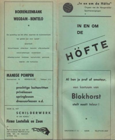 Sommige dorpen hebben een 'volksmondnaam', maar in Hengevelde hebben ze er twee: de namen Wegdam en Höfte worden ook regelmatig gebruikt. Op de omslag van het eerste nummer (1967) van de lokale sportverenigingenkrant staan ze alle drie.