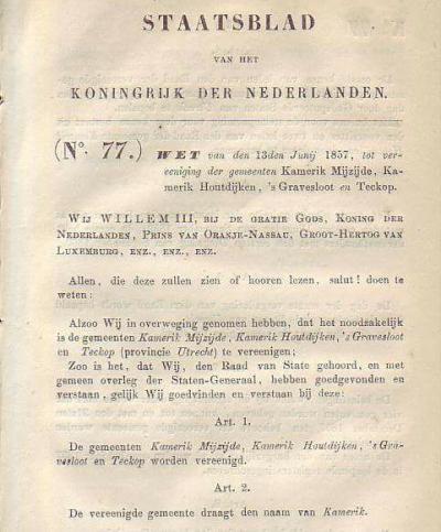 Het Staatsblad van 1857 waarin de samenvoeging van de gemeenten Kamerik Mijzijde, Kamerik Houtdijken, 's-Gravesloot en Teckop tot de nieuwe gemeente Kamerik wordt aangekondigd