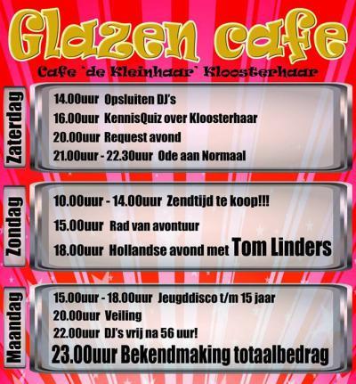 Tijdens het Glazen Café Kloosterhaar laten 3 DJ's zich 56 uur lang opsluiten en draaien plaatjes tijdens vele acties die worden gehouden voor het goede doel: Basisschool Cantecleer in het dorp. Het is al sinds 2014 ieder jaar weer een groot succes.