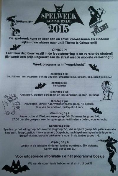 Een van de jaarlijkse evenementen in Kommerzijl is de Spelweek in juli