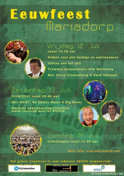 Natuurlijk hebben ze in Mariadorp in 2013 het hele jaar feest gevierd t.g.v. het 100-jarig bestaan. Een van de hoogtepunten was het eeuwfeest in juli.