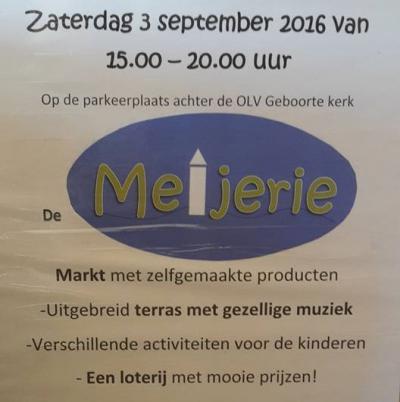 Sinds 2015 is er in het dorp De Meijerie (op een zaterdag begin september); een markt met zelfgemaakte producten, een uitgebreid terras met gezellige muziek, verschillende activiteiten voor de kinderen, en een loterij met mooie prijzen.