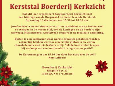 Zorgboerderij Kerkzicht in Nes aan de Amstel organiseert op een zondag half december een levende kerststal. Muziekschool Amstelveen zorgt voor de muzikale omlijsting. Er is ook een kampvuur met warme broodjes bakken, glühwein en warme chocolademelk.