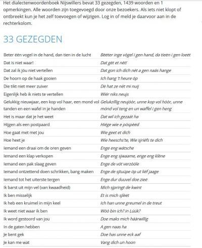 Als je bij iemand in Nijswiller op visite gaat, en je wilt in hun dialect kunnen meepraten, is er zelfs een Nijswillers woordenboek beschikbaar (die we hebben gelinkt). Kun je thuis vast oefenen om beslagen ten ijs te komen... ;-)