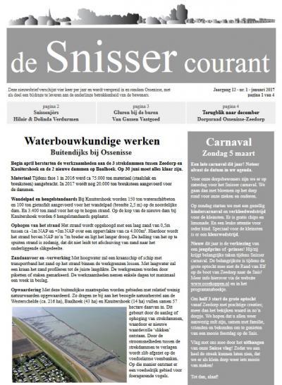 Sinds 2006 heeft Ossenisse een fraaie eigen dorpskrant, de Snisser Courant, die ieder kwartaal bij de inwoners in de bus valt. Maar gelukkig kunnen mensen 'van buiten' ze op de dorpssite ook online lezen.