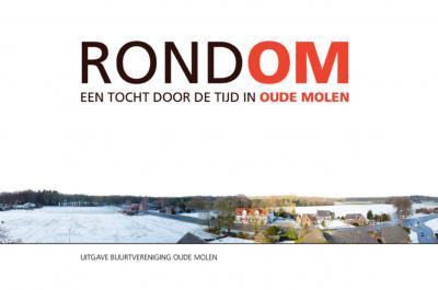 T.g.v. het 40-jarig bestaan van Buurtvereniging Oude Molen is in 2011 het boek RondOM (160 pagina´s) verschenen, over de geschiedenis van de buurtschap. Via de link onder het kopje Geschiedenis is het boek ook online te lezen!