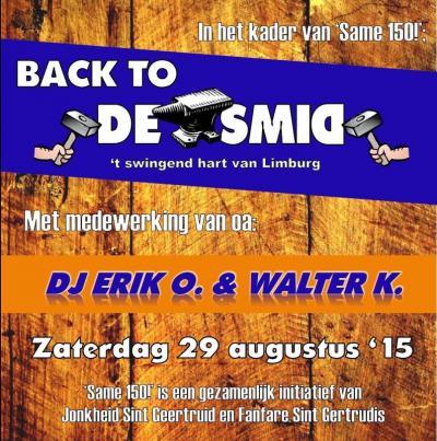 Jonkheid Sint Geertruid en Fanfare St. Gertrudis bestonden in 2015 samen 150 jaar. Dat was aanleiding om eind augustus 2015 het dorp een heel weekend op zijn kop te zetten, met een scala aan evenementen en activiteiten, onder het motto 'Same 150!'.