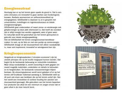 De intentie is dat het terrein van de vroegere asfaltcentrale in Stolwijkersluis energieneutraal wordt ingericht, d.w.z.: gebruik makend van wind, zon en water, en dat afval tot een minimum wordt beperkt en materialen zo veel mogelijk worden hergebruikt.