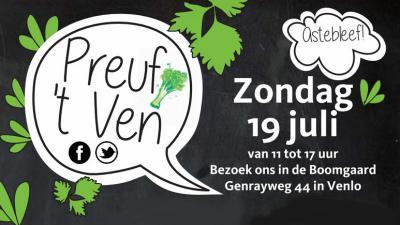Op de eerste zondag van de zomervakantie laten enthousiaste culinaire ondernemers uit 't Ven bij/in Venlo je onder het motto 'Preuf 't Ven' zien én proeven wat hun kwaliteiten zijn.