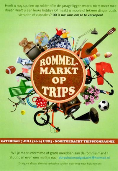 Op 7 juli 2018 is in Tripscompagnie - in de volksmond kortweg Trips geheten - de eerste rommelmarkt, in/bij dorpshuis Nooitgedacht. Hopelijk wordt het een zodanig succes dat het een jaarlijks evenement wordt.