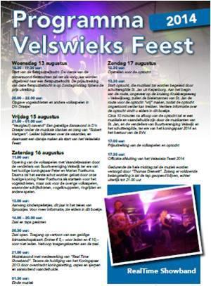 In Velswijk houden ze wel van feesten, o.a. het Velswieks Feest, jaarlijks gedurende een lang weekend in augustus.