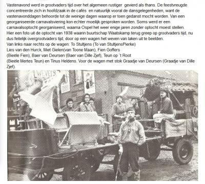 In veel dorpen doen ook de buurtschappen hun best om jaarlijks een mooie wagen te maken voor de carnavalsoptocht. Hier de Ospelse buurtschap Waatskamp tijdens de carnavalsoptocht 1938. Lees vooral ook het mooie verhaal erbij. (© www.optochtcomiteospel.nl)