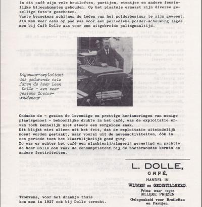 Op Weipoortseweg 60 was vroeger Café Dolle gevestigd (artikel uit tijdschrift Suetan van Stg. Oud Zoeterwoude). Er vlak naast zat slager Van der Hoeven.