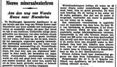 In 1937 wordt in de buurtschap Woeste Hoeve een mineraalwaterbron ontdekt. Deze krijgt de naam Julianabron, en het water wordt verkocht als Juliana bronwater. Zie verder het hoofdstuk Geschiedenis. (artikel uit Het Vaderland, 29-4-1937)