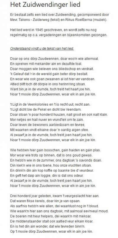 Het dorp Zuidwending heeft zelfs een eigen volkslied. Het is in 1945 gecomponeerd en wordt bij passende gelegenheden nog altijd uit volle borst gezongen.