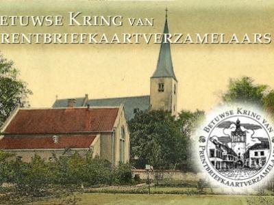 Voor wie oude ansichtkaarten verzamelt van een of meer plaatsen in de Betuwe, is er de Betuwse Kring van Prentbriefkaartverzamelaars. Het lidmaatschap kost slechts €10 per jaar. Jaarlijks 2 fraaie tijdschriften en 2x per jaar bijeenkomsten.