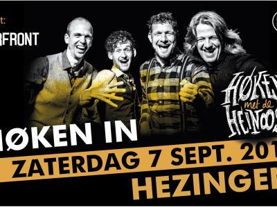 """""""Na een aantal donders mooie optredens van de Heinoos goat wie noe echt Høken in Hezingen! Zaterdag 7 september 2019 geet het los aan de Hooidijk. Doar wil ie toch ook bie wen'n!"""""""