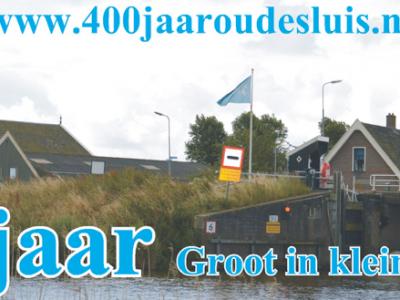 De inwoners van Oudesluis hebben in 2016 het 400-jarig bestaan van hun dorp gevierd