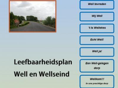 In 2010 is een leefbaarheidsplan opgesteld voor de dorpen Well en Wellseind